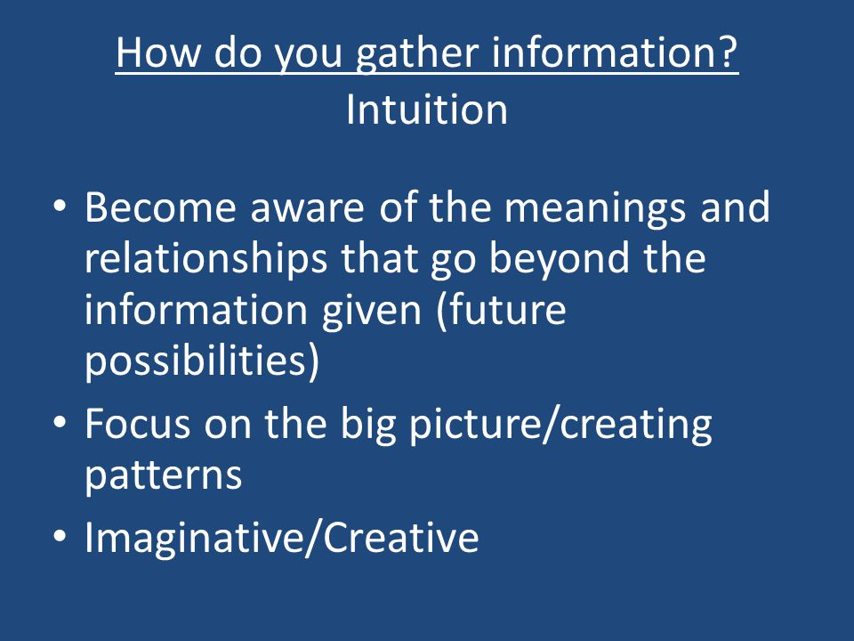 How do you gather information.