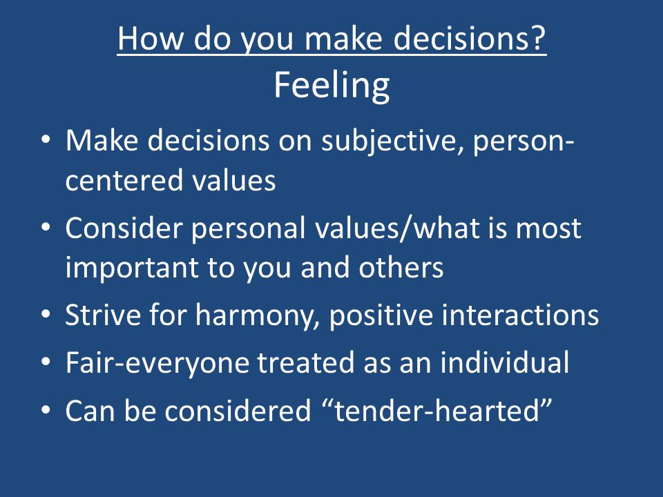 How do you make decisions.
