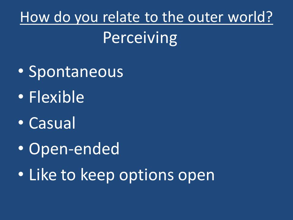 How do you relate to the outer world.