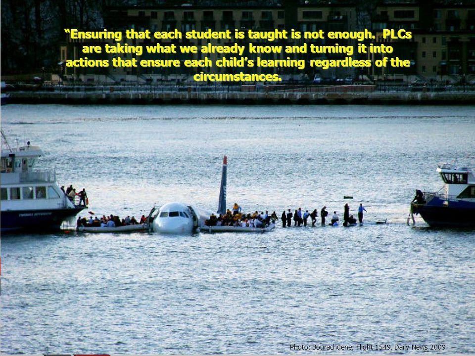 Photo: Bourachdene, Flight 1549, Daily News 2009 Ensuring that each student is taught is not enough.