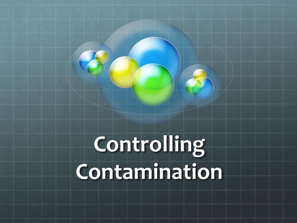 Controlling Contamination
