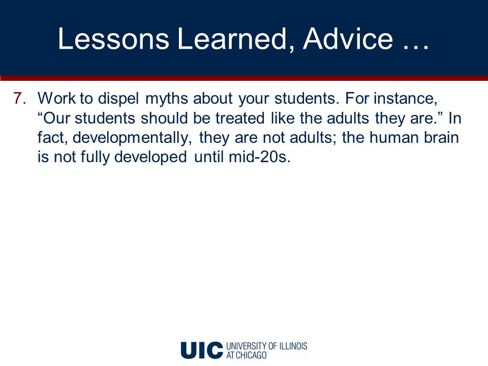 Lessons Learned, Advice … 7.Work to dispel myths about your students.