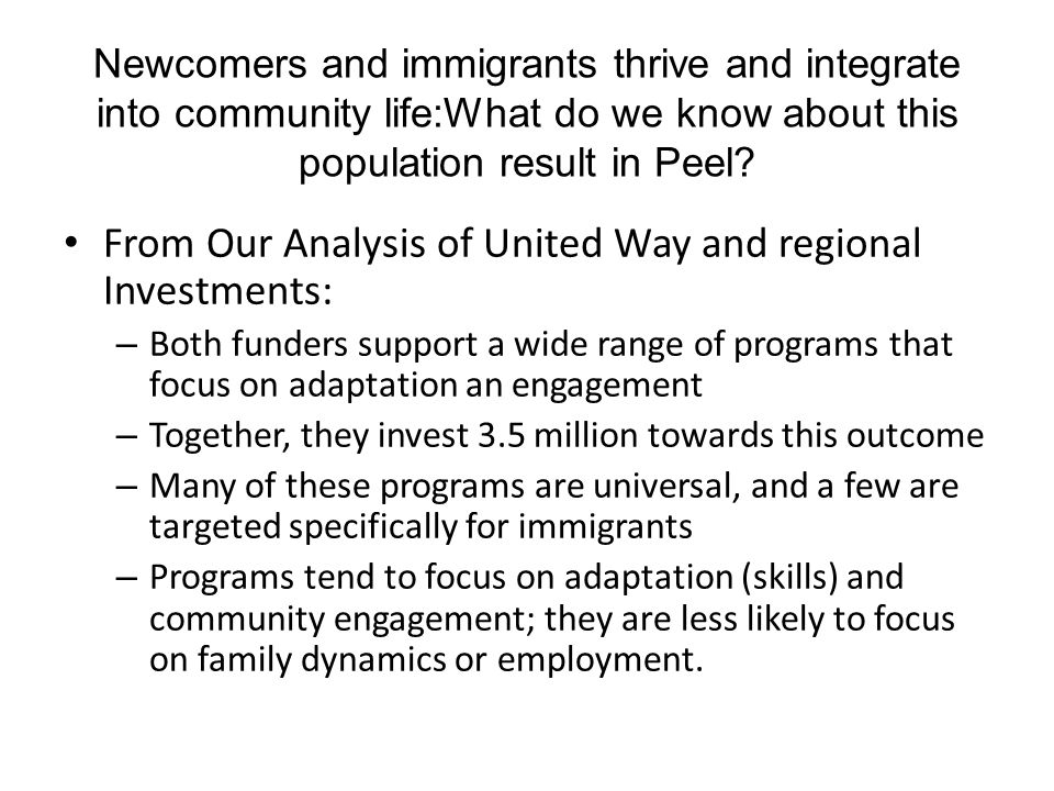 Newcomers and immigrants thrive and integrate into community life:What do we know about this population result in Peel.