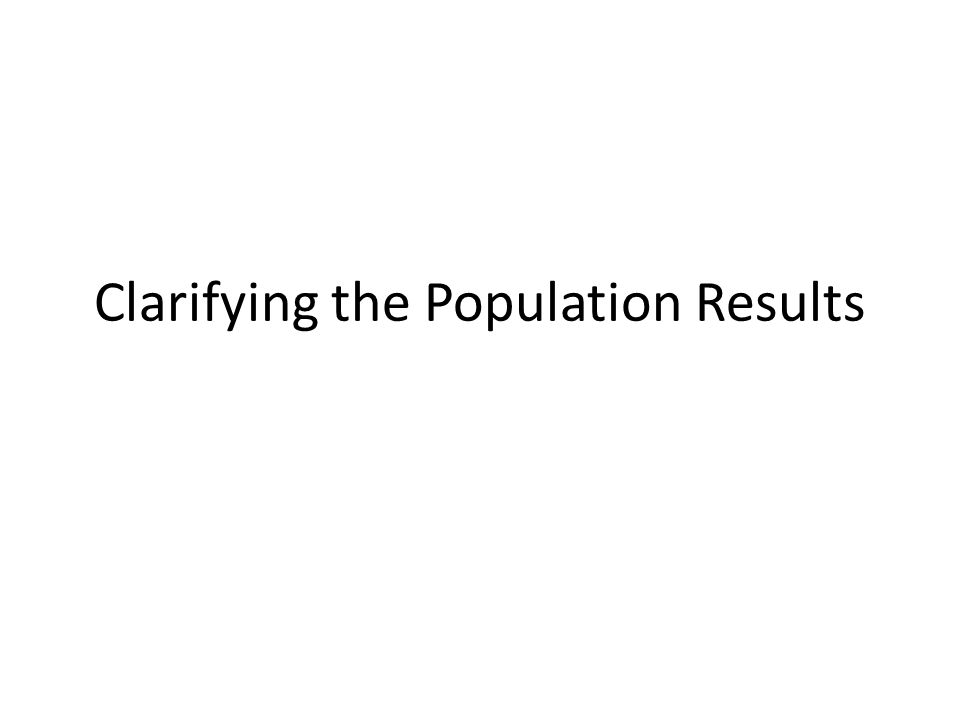 Clarifying the Population Results