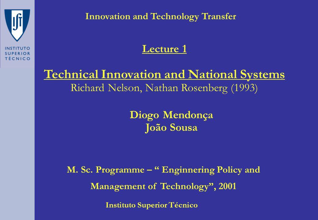 Innovation and Technology Transfer Diogo Mendonça João Sousa Instituto Superior Técnico M.