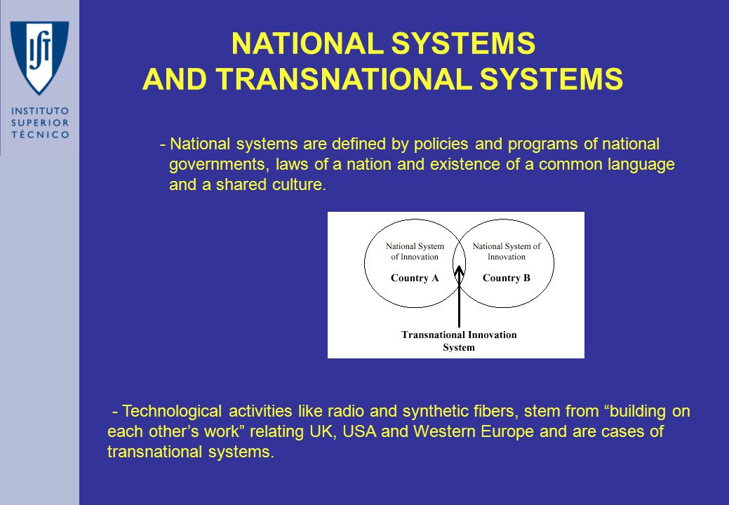 NATIONAL SYSTEMS AND TRANSNATIONAL SYSTEMS - National systems are defined by policies and programs of national governments, laws of a nation and existence of a common language and a shared culture.