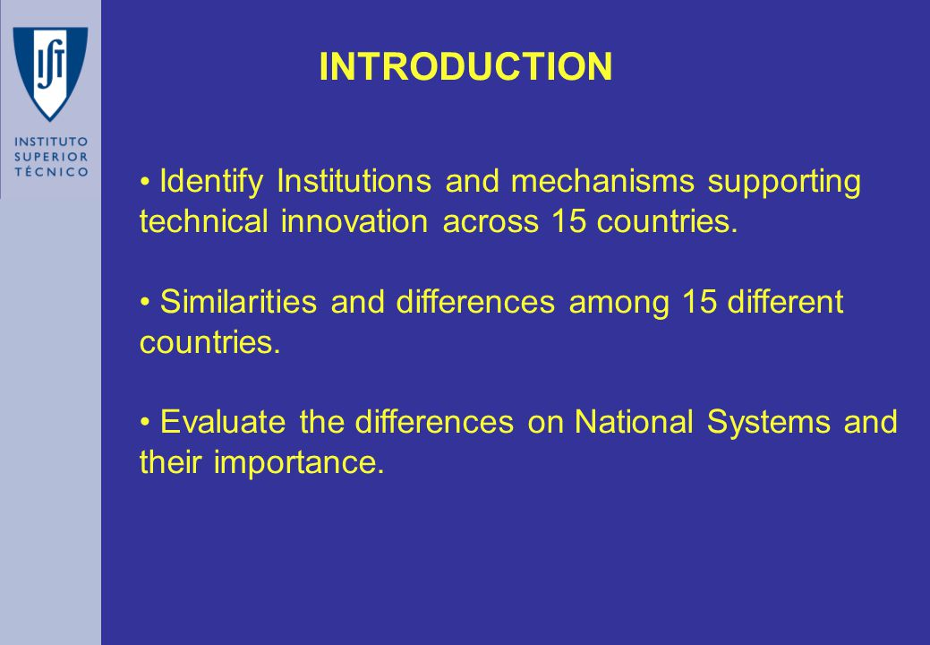 INTRODUCTION Identify Institutions and mechanisms supporting technical innovation across 15 countries.