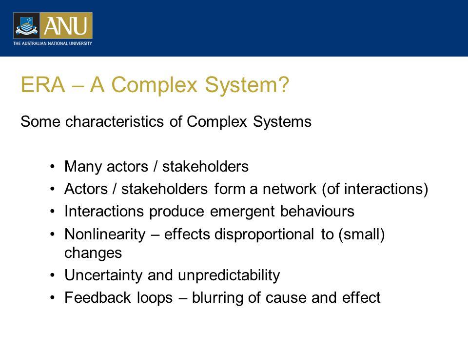 ERA – A Complex System.