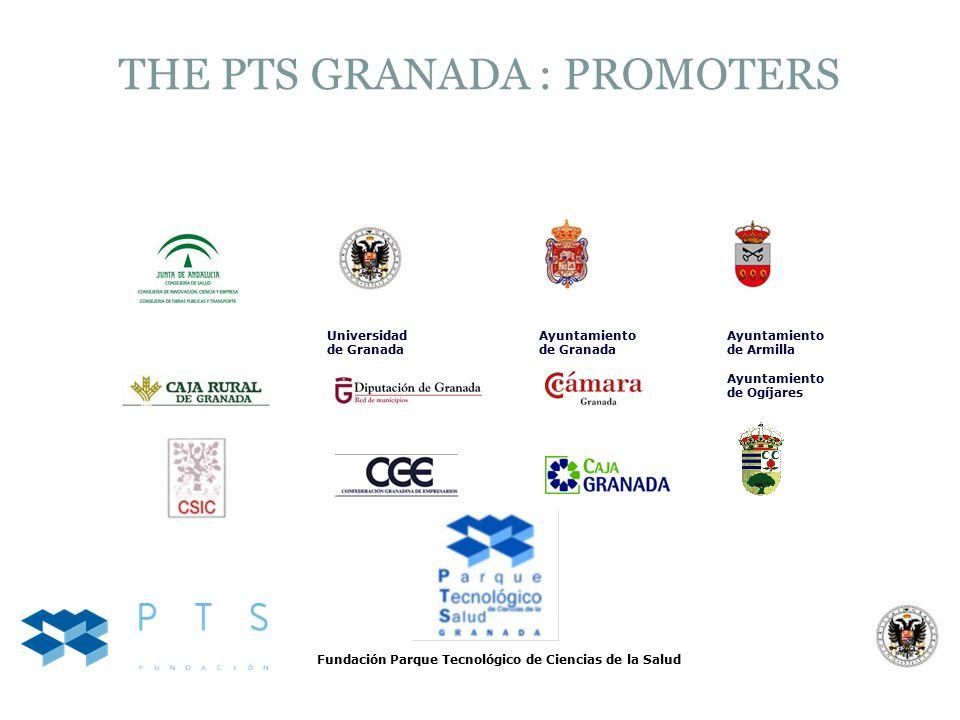 Universidad de Granada Ayuntamiento de Granada Ayuntamiento de Armilla Ayuntamiento de Ogíjares THE PTS GRANADA : PROMOTERS Fundación Parque Tecnológico de Ciencias de la Salud