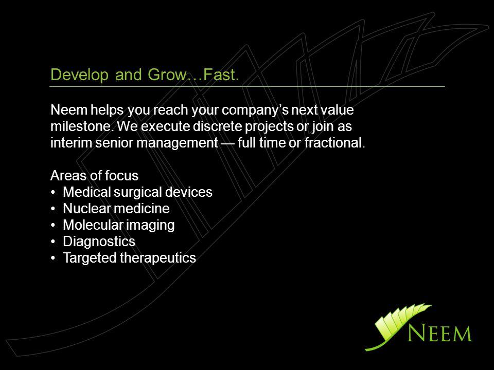 Neem helps you reach your company's next value milestone.