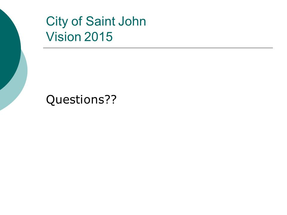 City of Saint John Vision 2015 Questions