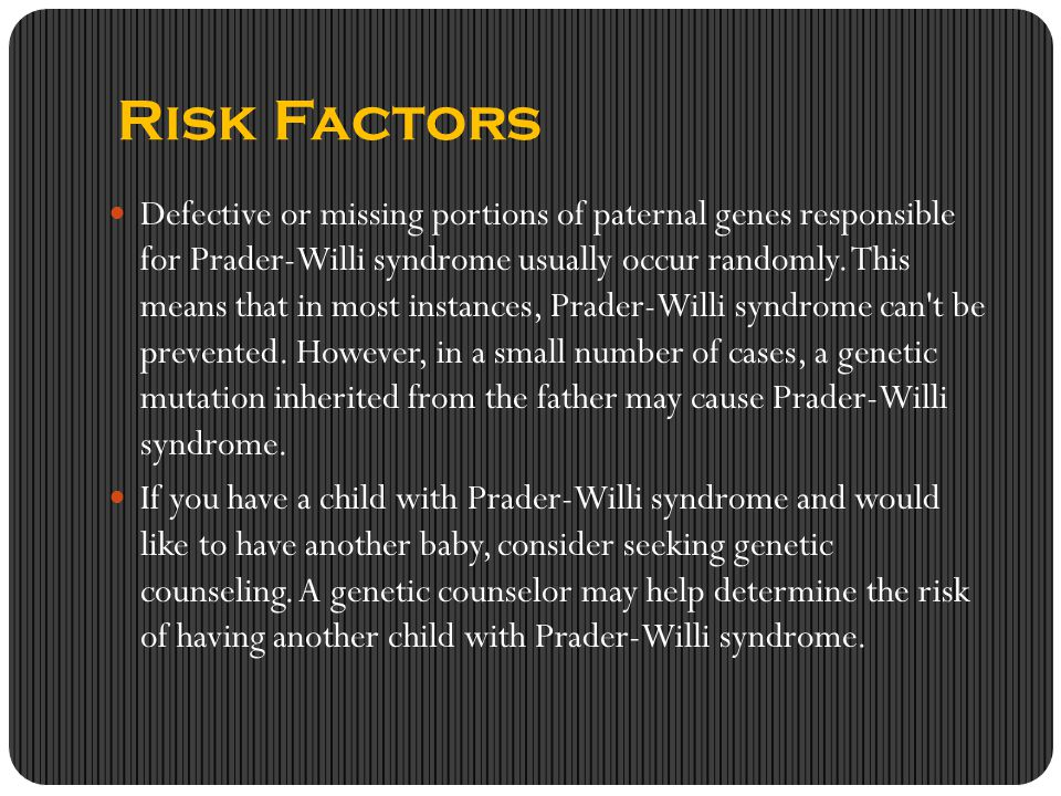 COMPLICATIONS Obesity-related complications Many of the possible complications of Prader-Willi syndrome result from obesity.