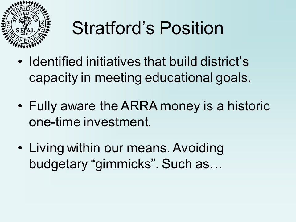 Stratford's Position Identified initiatives that build district's capacity in meeting educational goals.