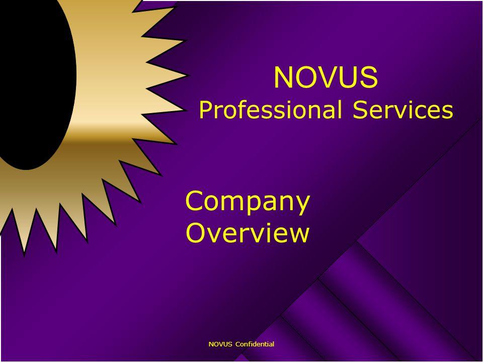 NOVUS Confidential NOVUS Professional Services Company Overview