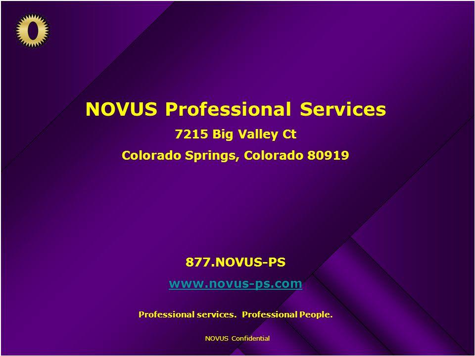 NOVUS Confidential NOVUS Professional Services 7215 Big Valley Ct Colorado Springs, Colorado 80919 877.NOVUS-PS www.novus-ps.com Professional services.