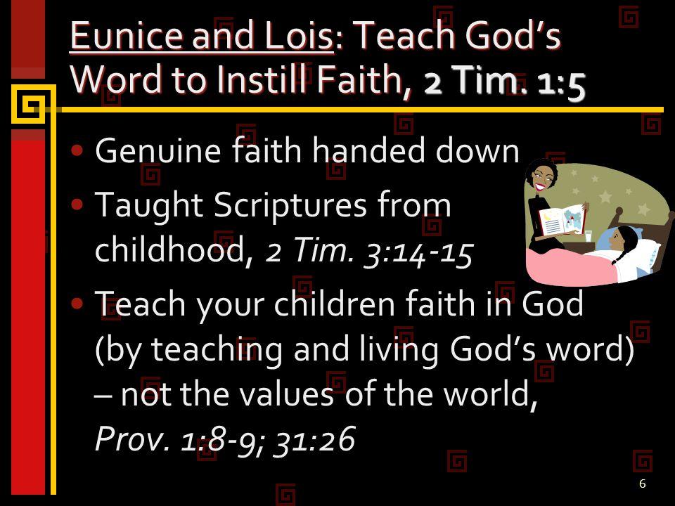 6 Eunice and Lois: Teach God's Word to Instill Faith, 2 Tim.