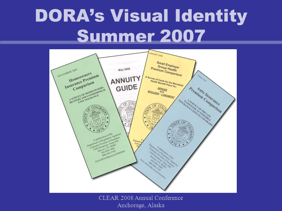 CLEAR 2008 Annual Conference Anchorage, Alaska DORA's Visual Identity Summer 2007