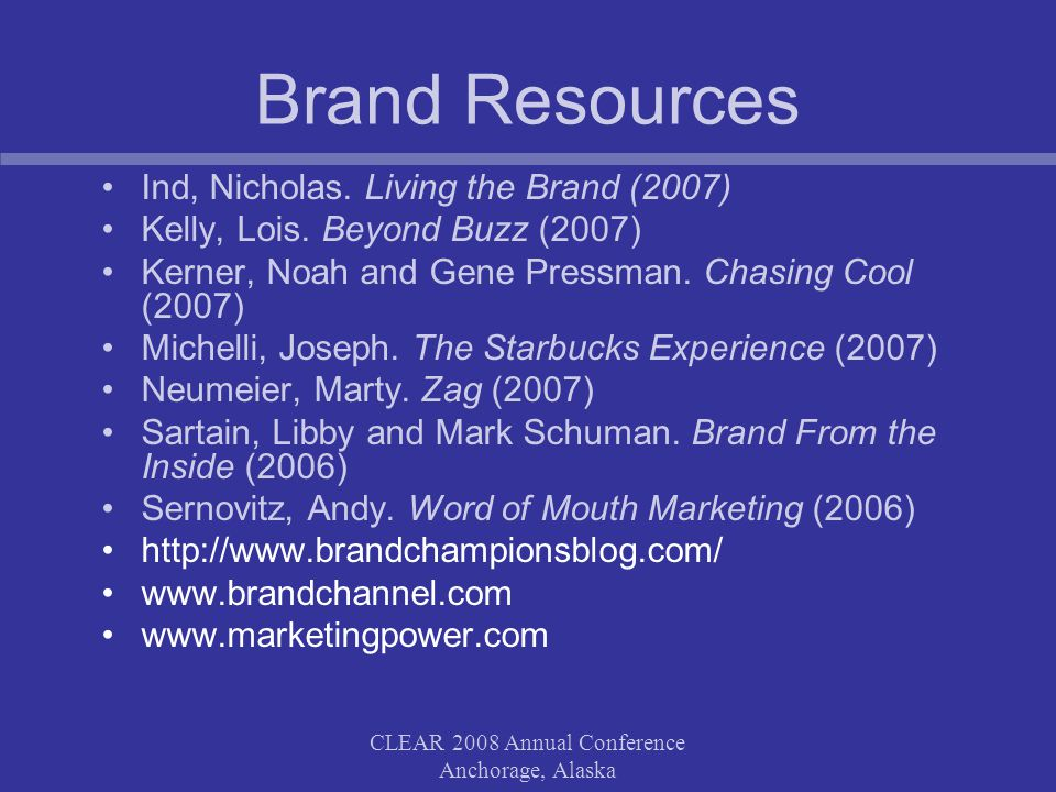 CLEAR 2008 Annual Conference Anchorage, Alaska Brand Resources Ind, Nicholas.