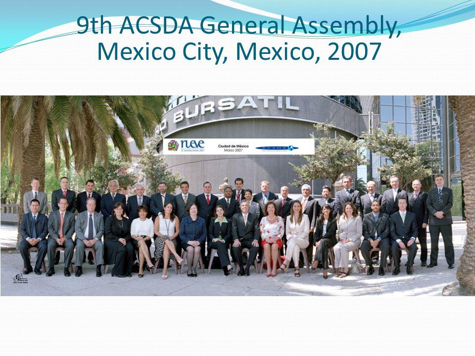 9th ACSDA General Assembly, Mexico City, Mexico, 2007
