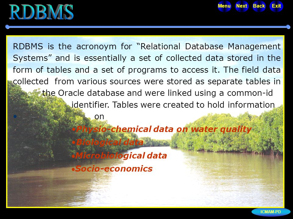 """ICMAM-PD MenuNextBackExit RDBMS is the acronoym for """"Relational Database Management Systems"""" and is essentially a set of collected data stored in the"""