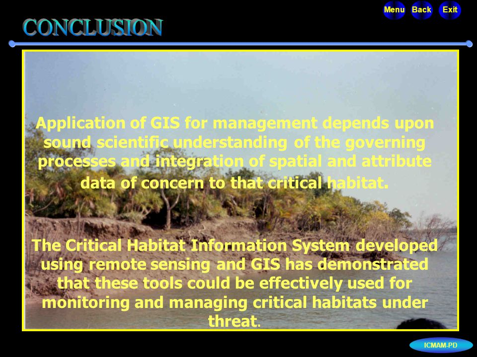 Application of GIS for management depends upon sound scientific understanding of the governing processes and integration of spatial and attribute data