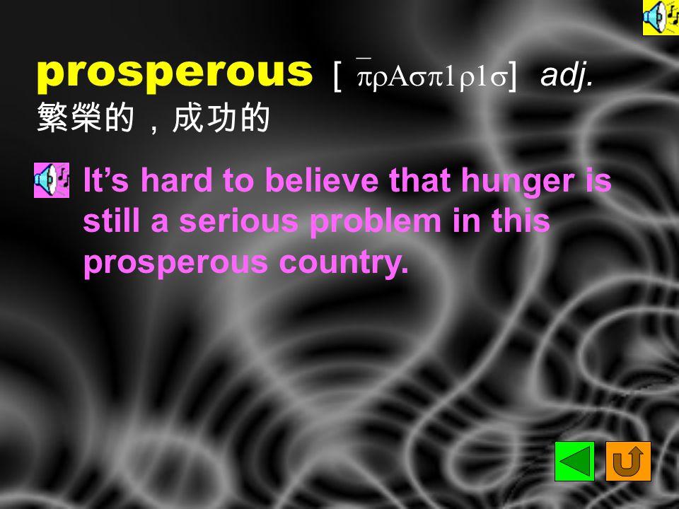 prosperity [ prAs`pEr1tI ] n.