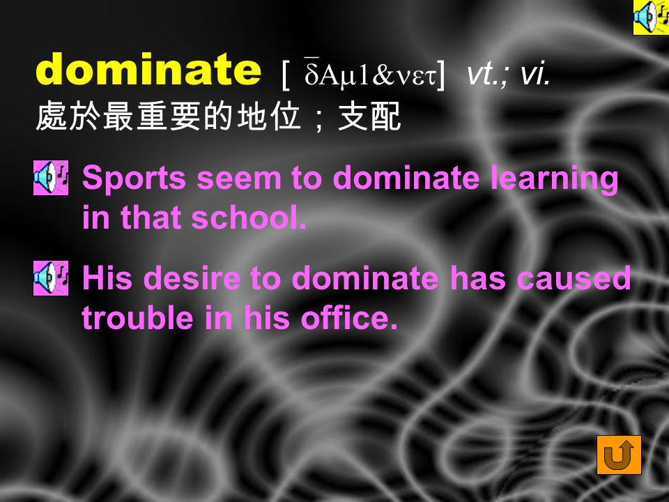 Words for Production 2. dominant [ `dAm1n1nt ] adj.
