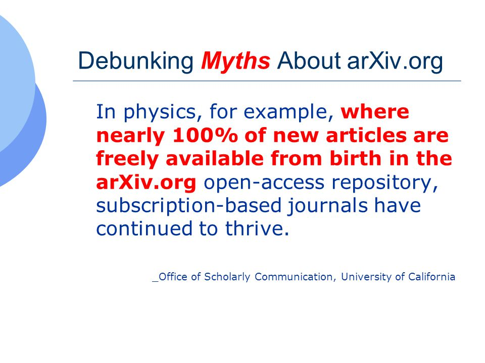 Facts Regarding arXiv.org  Less than 9% of 2005 - 2007 articles published in AIP journals appear in the arXiv  For APS journals, the percentages vary Physical Review Letters: 37.9% Physical Review D (Particles & Fields): 66.9% Physical Review B (Cond.