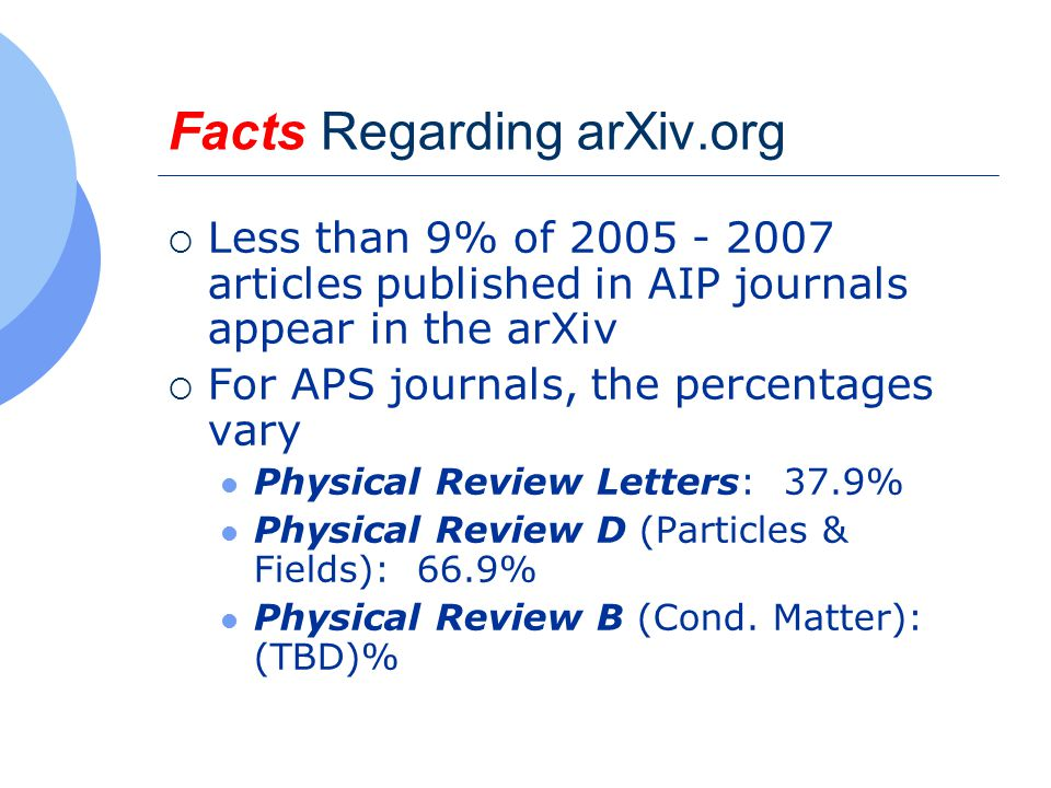 More Facts  Those journals having the most articles from the arXiv have the least downloads per article (APS, IOP, AIP) Low downloads = higher cost per use Will librarians cancel such titles.