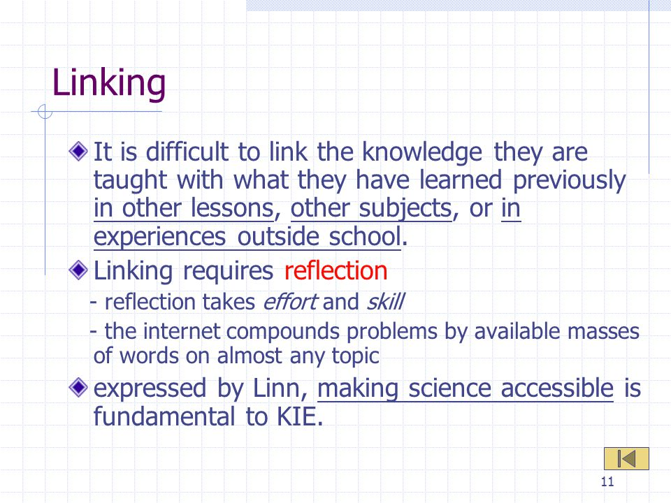11 Linking It is difficult to link the knowledge they are taught with what they have learned previously in other lessons, other subjects, or in experi