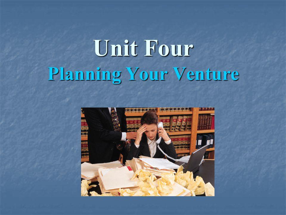 Unit Four Planning Your Venture