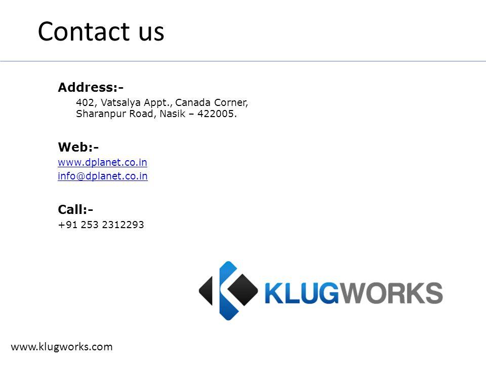 Contact us Address:- 402, Vatsalya Appt., Canada Corner, Sharanpur Road, Nasik – 422005.
