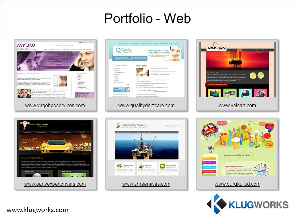 Portfolio - Web www.virgobposervices.comwww.qualitydentcare.comwww.vaisan.comwww.partyexpertdrivers.comwww.shreeniwas.comwww.gurukulkid.com www.klugworks.com