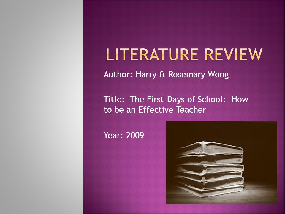 Author: Harry & Rosemary Wong Title: The First Days of School: How to be an Effective Teacher Year: 2009