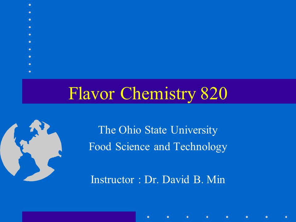 General Objective The objective of this course is to teach students the role of flavor chemistry in food quality.