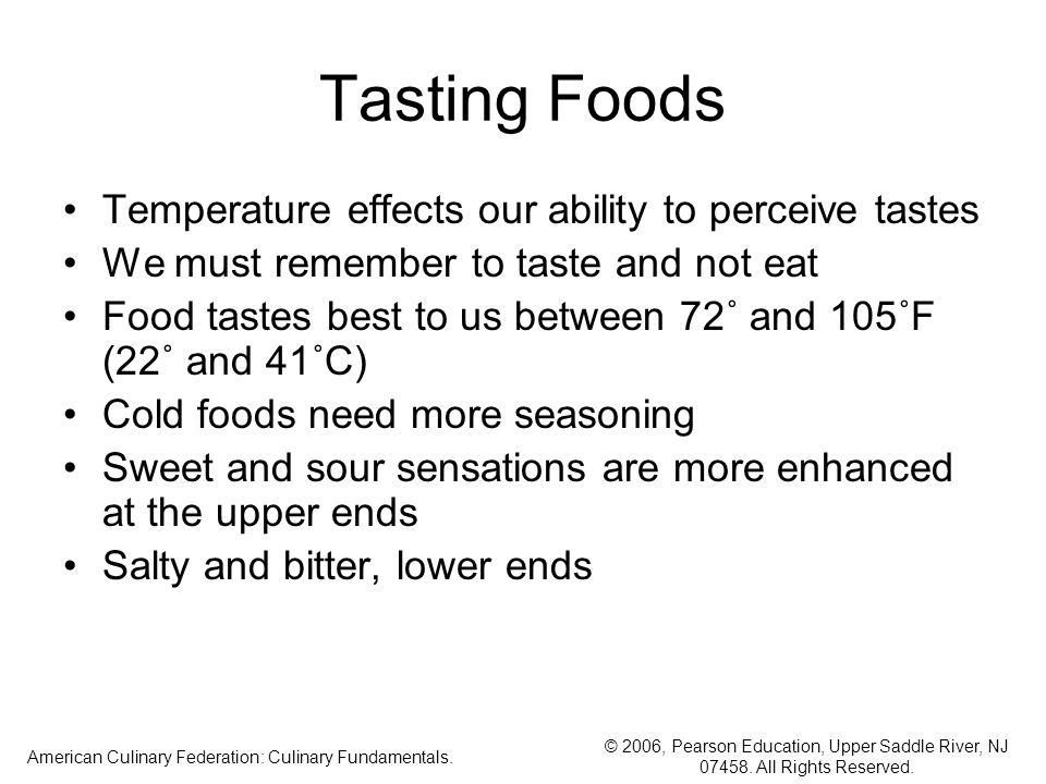 © 2006, Pearson Education, Upper Saddle River, NJ 07458. All Rights Reserved. American Culinary Federation: Culinary Fundamentals. Tasting Foods Tempe