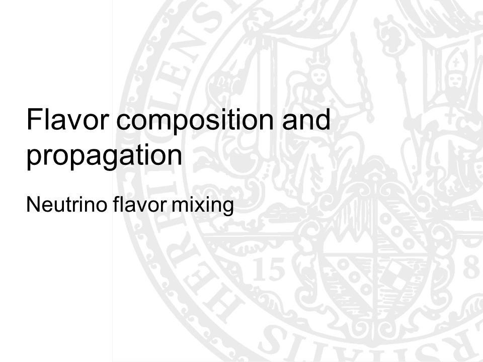 Flavor composition and propagation Neutrino flavor mixing