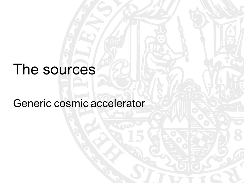 The sources Generic cosmic accelerator