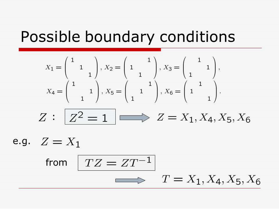 Possible boundary conditions : e.g. from