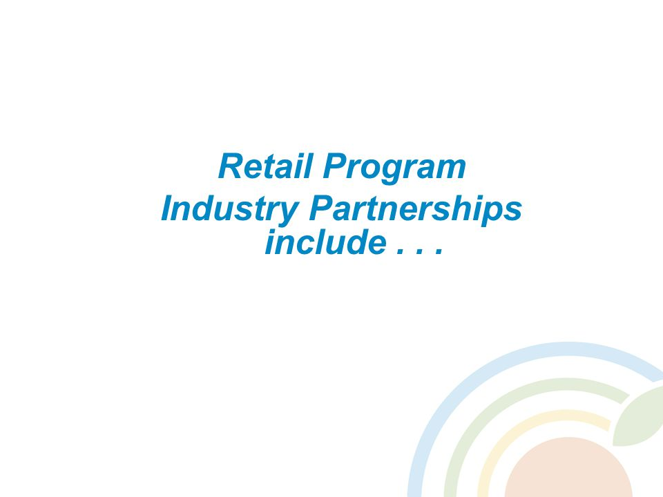 Retail Program Industry Partnerships include...