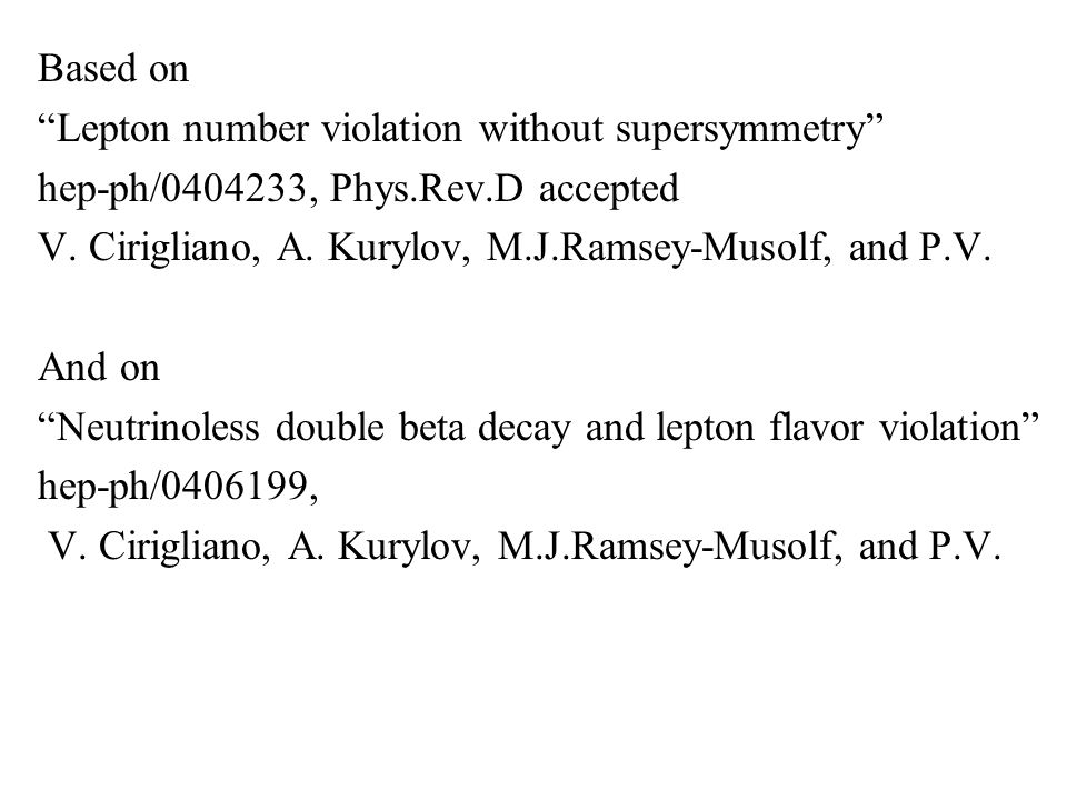 Based on Lepton number violation without supersymmetry hep-ph/0404233, Phys.Rev.D accepted V.