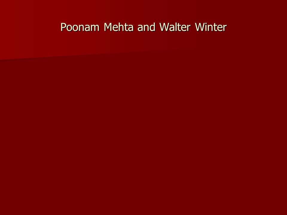 Poonam Mehta and Walter Winter