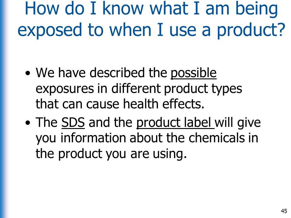 How do I know what I am being exposed to when I use a product? We have described the possible exposures in different product types that can cause heal