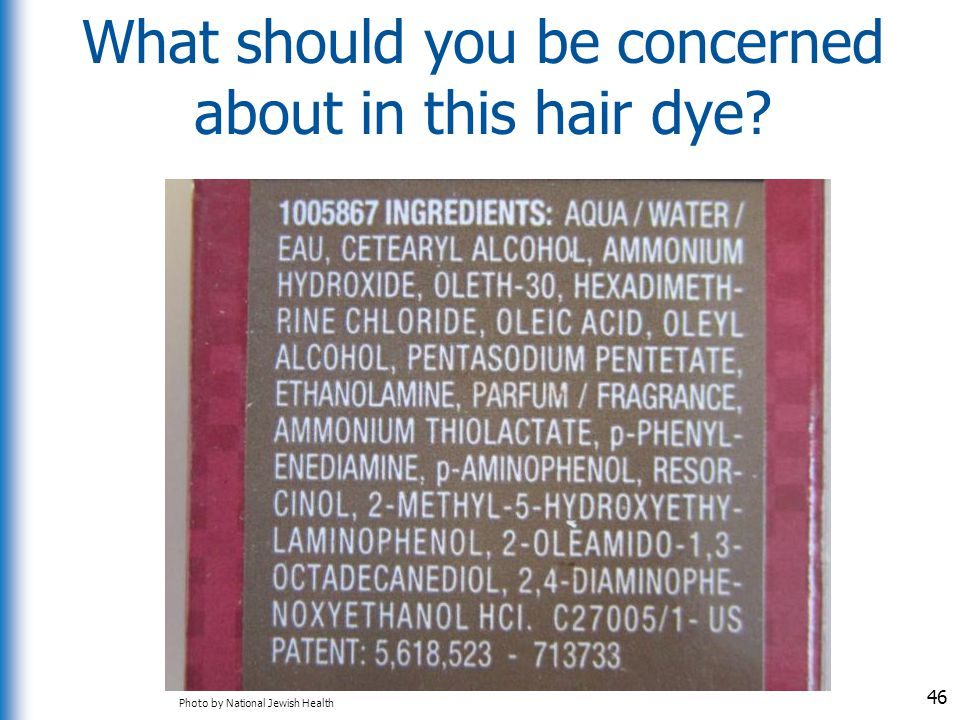 What should you be concerned about in this hair dye? 46 Photo by National Jewish Health