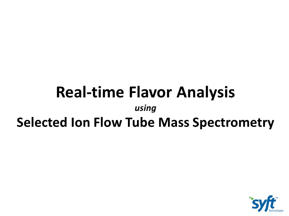 Real-time Flavor Analysis using Selected Ion Flow Tube Mass Spectrometry