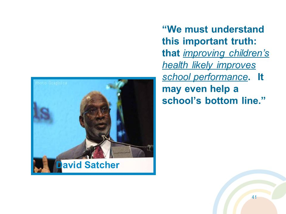 41 We must understand this important truth: that improving children's health likely improves school performance.