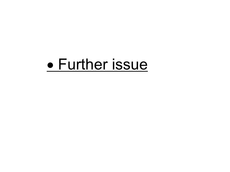  Further issue