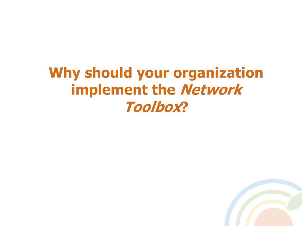 Why should your organization implement the Network Toolbox