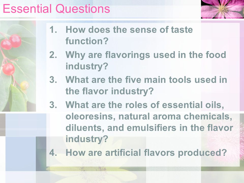 Essential Questions 1.How does the sense of taste function.