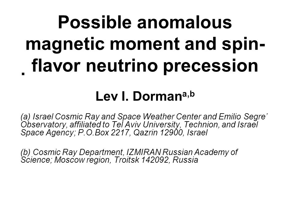 Possible anomalous magnetic moment and spin- flavor neutrino precession Lev I.
